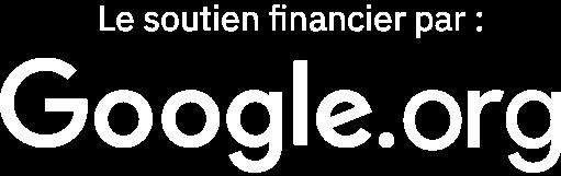 Le soutien financier par : Google dot org