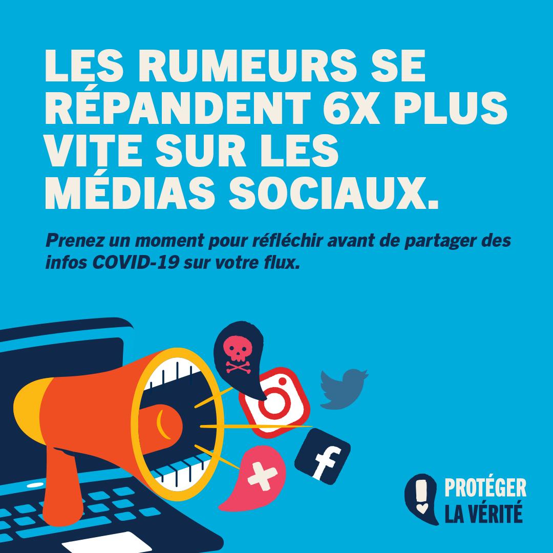 Les rumeurs se répandent 6x plus vite sur les médias sociaux. Prenez un moment pour réfléchir avant de partager des infos COVID-19 sur votre flux.